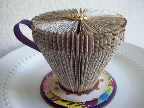 Folded Book Paper tea Cup, tea party, altered art,tea lover gift, book art. altered bok art, paper tea cup, paper art