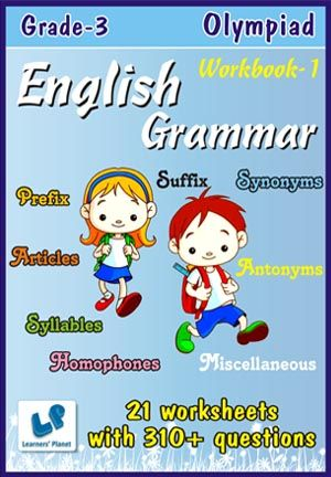 GRADE-3-OLYMPIAD-ENGLISH-GRAMMAR-WORKBOOK-1 This workbook contains printable worksheets on English Grammar - articles, suffix, prefix, syllables, compound words, homophones, synonyms, antonyms, miscellaneous for Grade 3 Olympiad students.  There are total 21 worksheets with 310+ questions.  Pattern of questions : Multiple Choice Questions…    PRICE :- RS.149.00