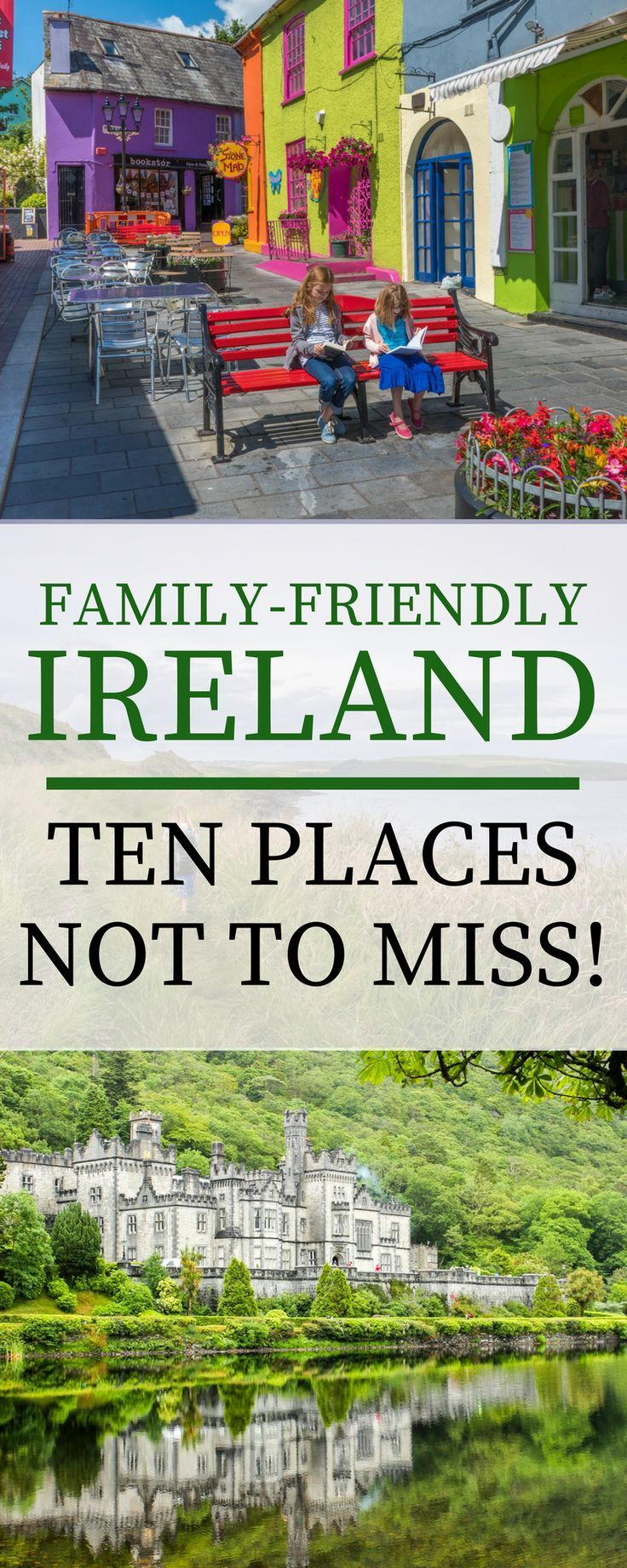 Ireland is extremely kid-friendly! Here are ten sites, from the Giant's Causeway in the north to Kinsale in the south, to add to your next Irish vacation.