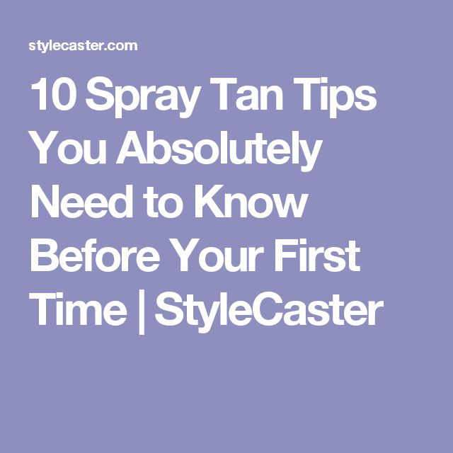 10 Spray Tan Tips You Absolutely Need to Know Before Your First Time | StyleCaster
