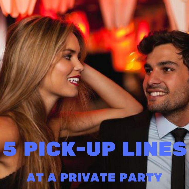 5 pick-up lines to use at a private party. CLICK HERE -> http://www.zero-in.eu/5-pick-up-lines-at-a-party/4593626445 #pua #pickupartist #dating
