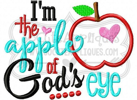 Embroidery design 5X7 6x10 I'm the apple of God's eye applique, Religious embroidery, Embroidery saying, fall applique, socuteappliques
