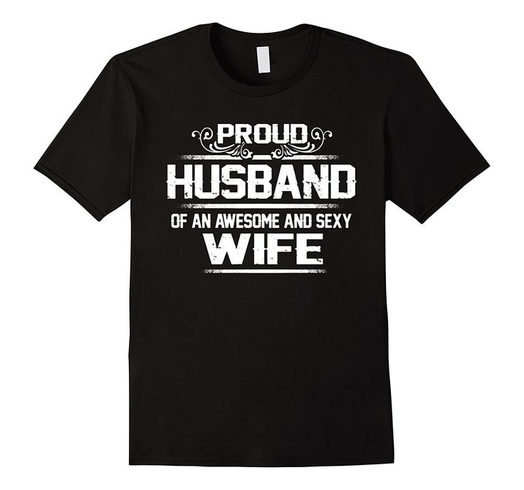 Proud Husband Of An Awesome And Sexy Wife T-Shirt