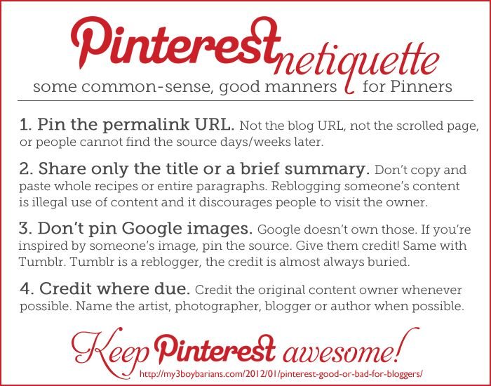 I've pinned similar to this before but I think it's a good reminder about pinning from the original source. I also think it should have:  NO 5: BEFORE PINNING; Check the pin takes you to the original source. (So many pins lead to spam sites or NOWHERE at all!) This blogger has a lot of good advice for pinners - well worth reading. I reckon; KNOWLEDGE IS NEVER A BURDEN!