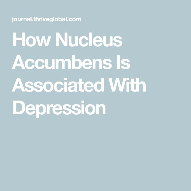 How Nucleus Accumbens Is Associated With Depression