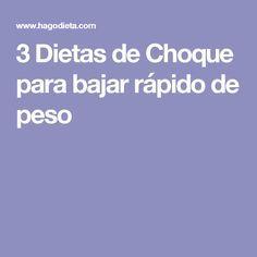 3 Dietas de Choque para bajar rápido de peso