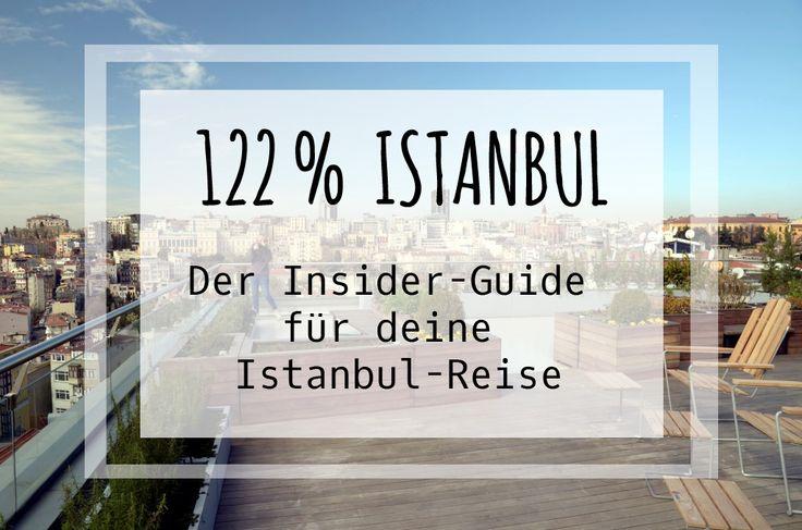 122% Istanbul – Der Insider-Guide für deine Istanbul-Reise