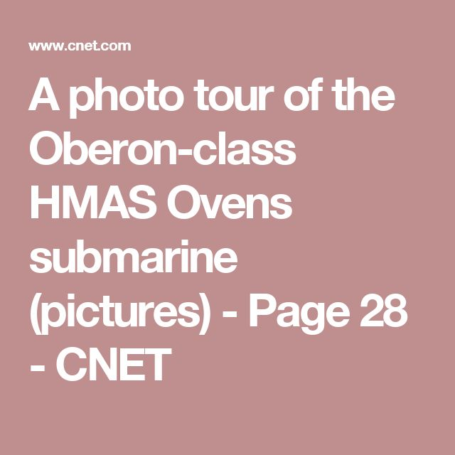 A photo tour of the Oberon-class HMAS Ovens submarine (pictures) - Page 28 - CNET