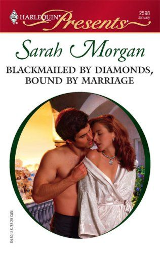 Sarah Morgan - Blackmailed by Diamonds, Bound By Marriage