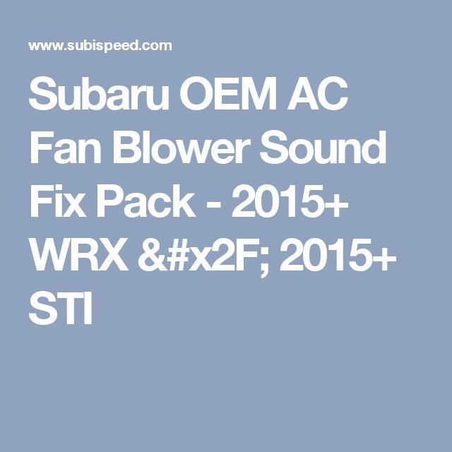 Subaru OEM AC Fan Blower Sound Fix Pack - 2015+ WRX / 2015+ STI