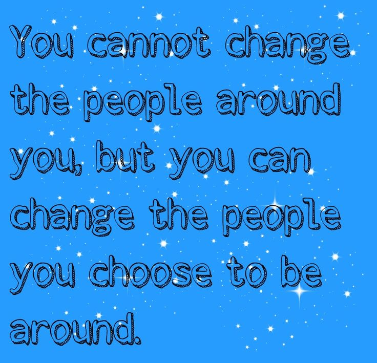Choose the people you surround yourself with