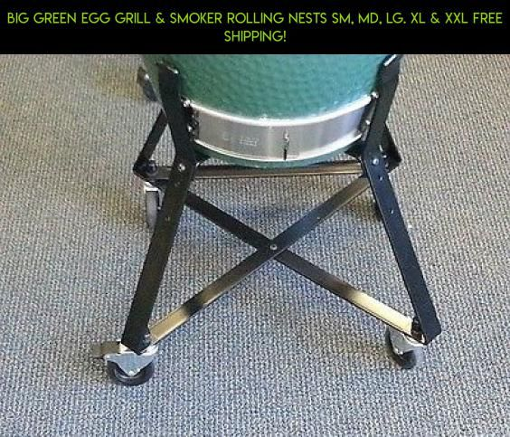 Big Green Egg Grill & Smoker Rolling Nests SM, MD, LG. XL & XXL FREE SHIPPING! #plans #fpv #grills #products #technology #gadgets #camera #racing #kit #egg #parts #tech #shopping #drone