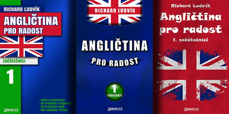 Návrhy titulky pro první díl nové série knih Richarda Ludvíka Angličtina pro radost. Konečná podoba je zvýrazněna.