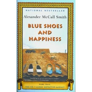 Alexander McCall-Smith  Blue Shoes and Happiness (No. 1 Ladies Detective Agency, Book 7)