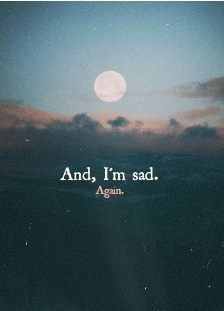 And, im said. Again life quotes quotes quote girl life sad tumblr emotions feelings life lessons sad quotes girl quotes