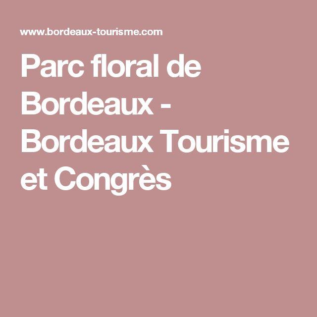 Parc floral de Bordeaux - Bordeaux Tourisme et Congrès