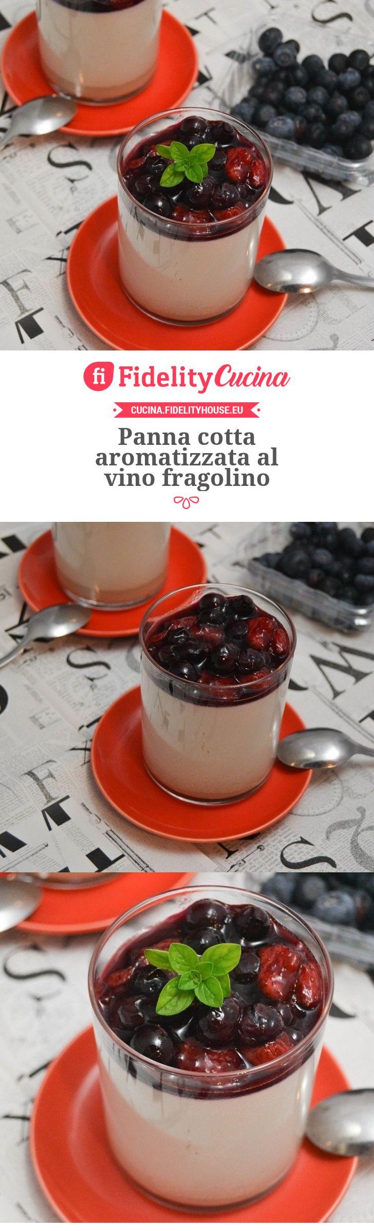 Panna cotta aromatizzata al vino fragolino