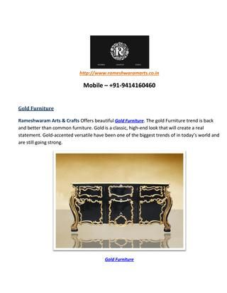 Gold furniture  Rameshwaram arts & crafts company of designer furniture's its gold furniture are export in another country. We are offering royal and designer collection of gold furniture's.