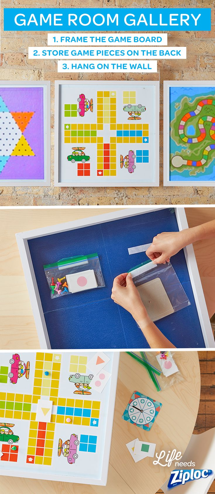 This simple trick makes it easy to keep track of all the pieces to your board games and add fun, graphic art to your family room, kid's room, toy room or game room! Just frame the board, store any tokens or cards in a Ziploc® sandwich bag, and attach the bags to the back of the frame. The game can then be hung on the wall and double as decorative artwork! This smart storage solution is also great for small spaces and can help you declutter messy cabinets and get rid of broken game boxes.