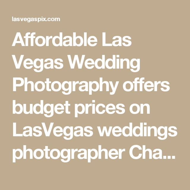 17 best ideas about vegas wedding chapels on pinterest for Affordable wedding packages in vegas