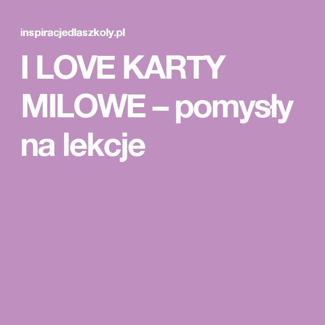 I LOVE KARTY MILOWE – pomysły na lekcje