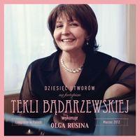 Olga Rusina   Tekla Badarzewska Płyta nagrana przez rosyjską pianistkę, która mieszkała w Polsce. Na płycie znajduje się 10 utworów Tekli Bądarzewskiej