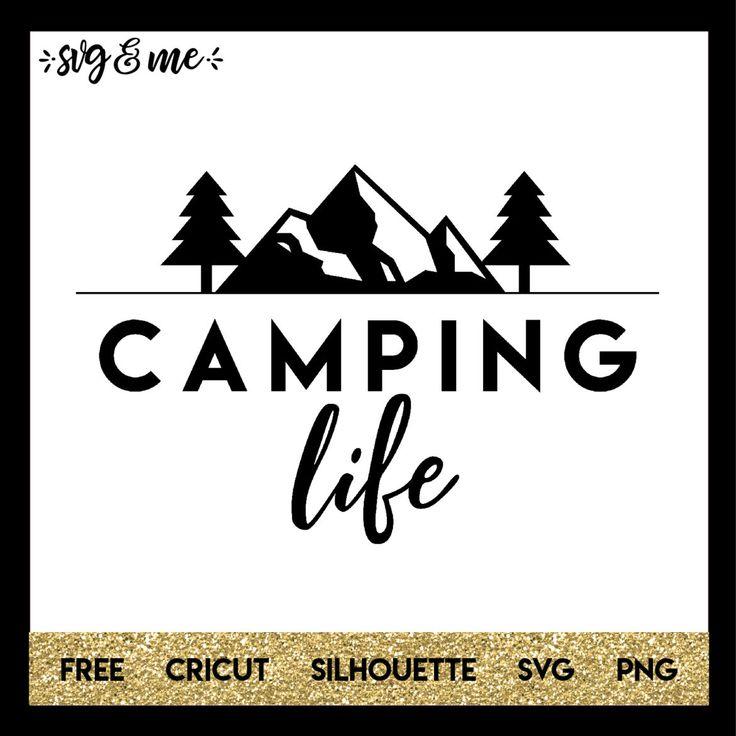 Camping Life (With images) Cricut, Cricut free, Camping life
