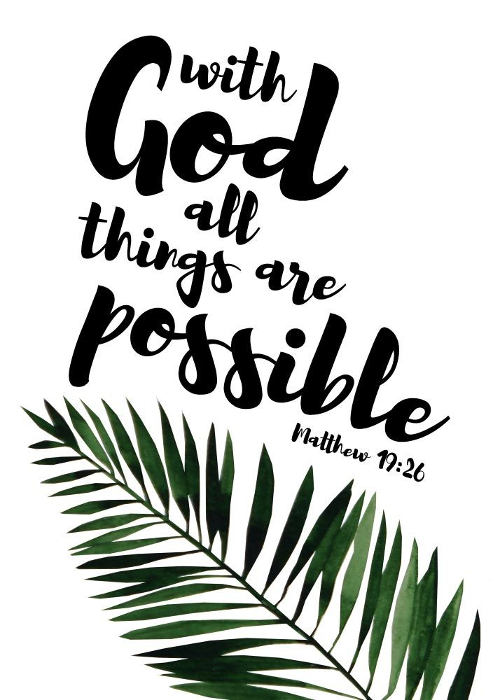 With God all things are possible Matthew 19:26  If you believe, then God is able to do all things. He does them according to His plan and according to His purpose and according to His will. It's through faith in Jesus Christ that you're able to accomplish things you never dreamed possible! Let this bible verse print be your reminder that if you can believe it, then it is possible. - Different size options available. #withgodallthingsarepossible