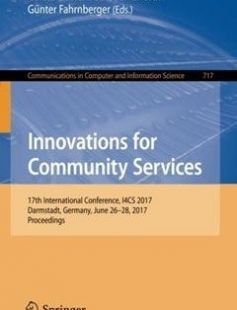 Innovations for Community Services: 17th International Conference I4CS 2017 Darmstadt Germany June 26-28 2017 Proceedings 1st ed. 2017 Edition free download by Gerald Eichler Christian Erfurth GÃnter Fahrnberger ISBN: 9783319604466 with BooksBob. Fast and free eBooks download.  The post Innovations for Community Services: 17th International Conference I4CS 2017 Darmstadt Germany June 26-28 2017 Proceedings 1st ed. 2017 Edition Free Download appeared first on Booksbob.com.