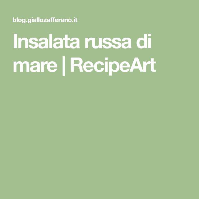 Insalata russa di mare | RecipeArt