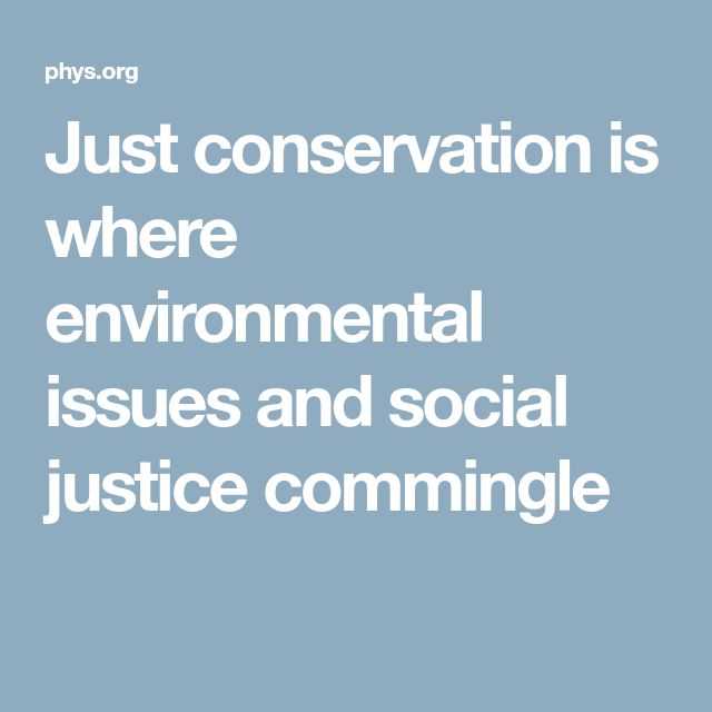 Just conservation is where environmental issues and social justice commingle