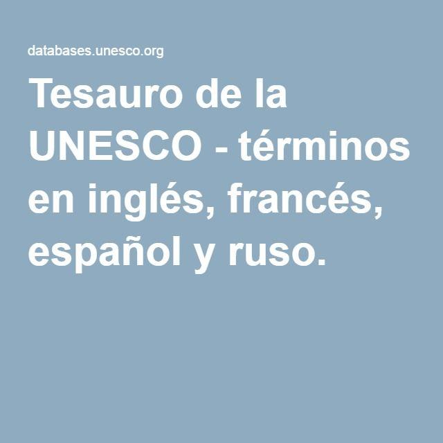 Tesauro de la UNESCO - términos en inglés, francés, español y ruso.
