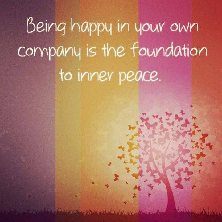 Be Happy In Your Own Company Inner Peace Inner Peace Inner