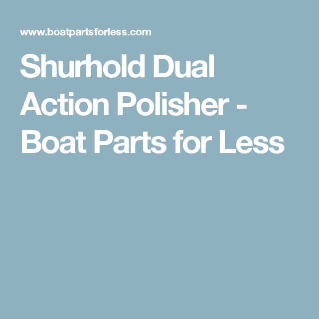Shurhold Dual Action Polisher - Boat Parts for Less