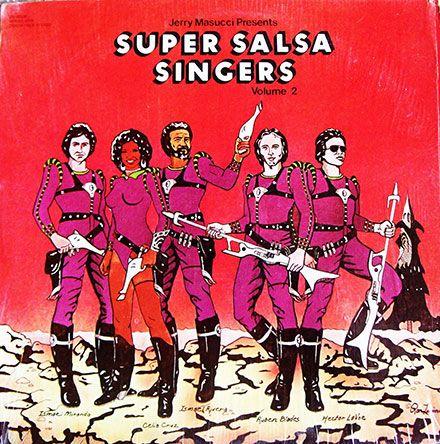 """Jerry Masucci Presents: Super Salsa Singers Vol.1"" (1977) Hector Lavoe, Ismael Miranda, Cheo Feliciano, Celia Cruz e Ismael Rivera."