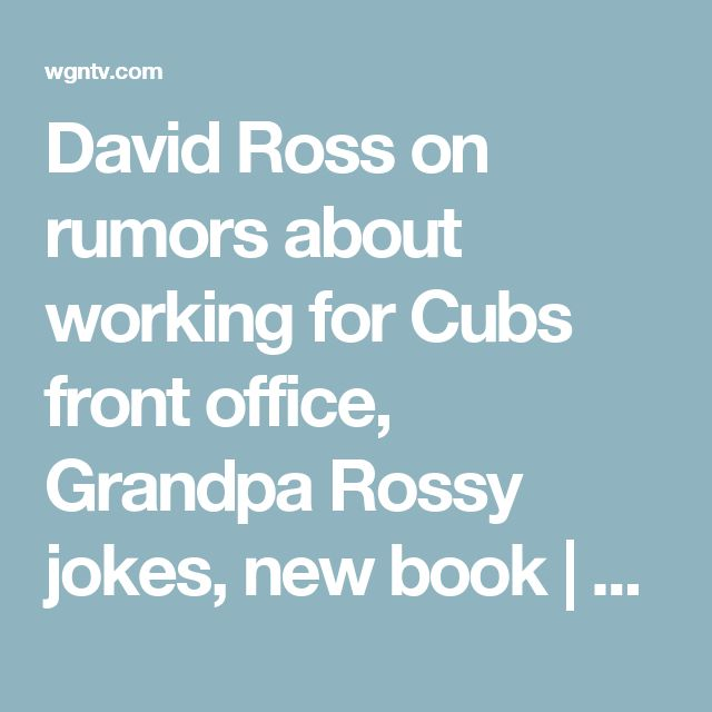 David Ross on rumors about working for Cubs front office, Grandpa Rossy jokes, new book | WGN-TV