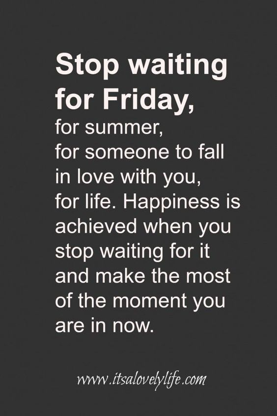 stop-waiting-for-friday