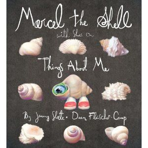 I love Marcel the Shell. Check her out on youtube!