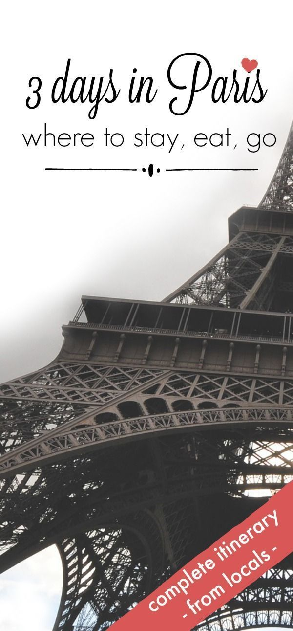 4 Days In Paris The Complete Guide Paris Itinerary Three Days In Paris Paris Vacation