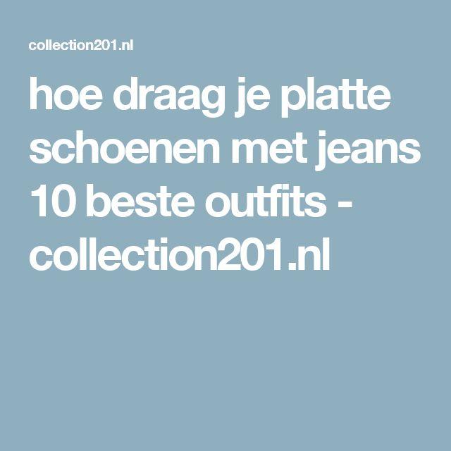 hoe draag je platte schoenen met jeans 10 beste outfits - collection201.nl