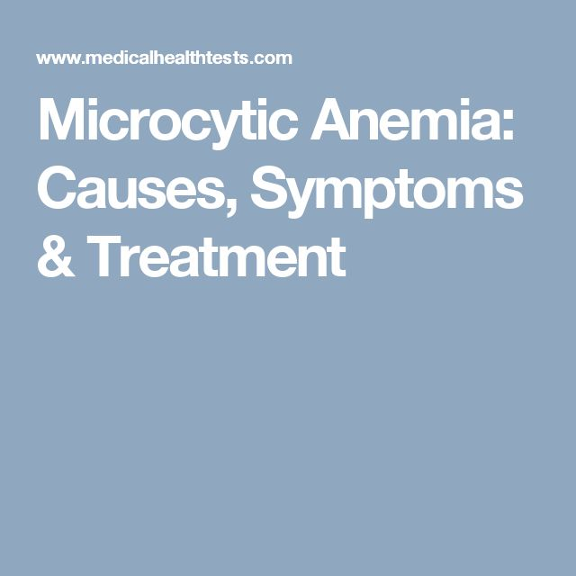 Microcytic Anemia: Causes, Symptoms & Treatment