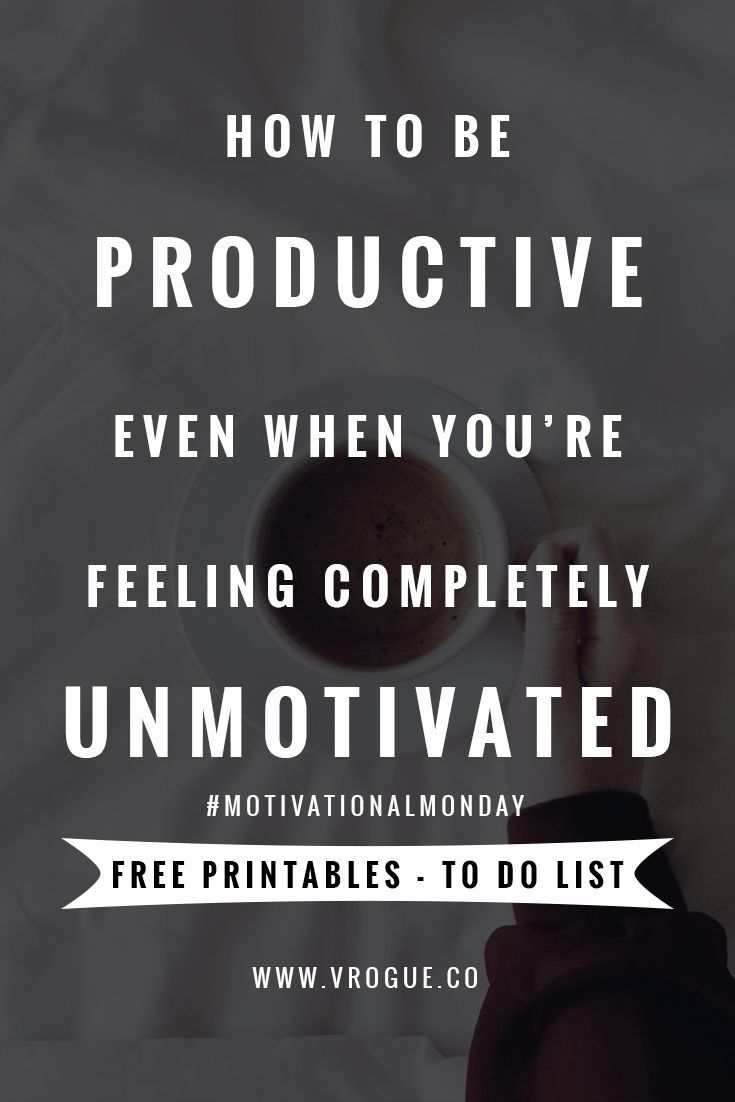 How to be Productive Even When You're Feeling Completely Unmotivated | #MotivationalMonday Click through to read more or re-pin and save for later!