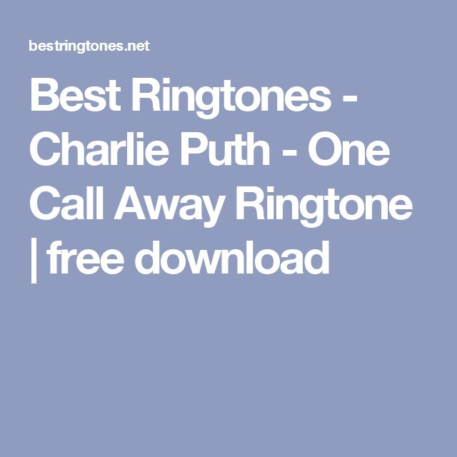 Best Ringtones - Charlie Puth - One Call Away Ringtone | free download