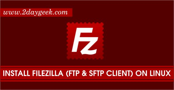 2daygeek.com Linux Tips, Tricks & News Today ! – Through on this article you will get idea to Install FileZilla 3.15.0.1 (FTP, SFTP Client) on Ubuntu, Mint, CentOS, Fedora, Mageia, Manjaro, Arch Linux, openSUSE & Debian Systems.