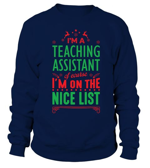 # Teaching Assistant - On The Nice List .  I'M A TEACHING ASSISTANT OF COURSE I'M ON THE NICE LISTAvailable for a limited time only!Guaranteed safe checkout: PAYPAL | VISA | MASTERCARDClick the green button to pick your size and order!