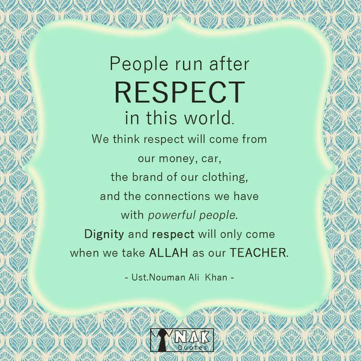 Dignity and respect is only from Allah