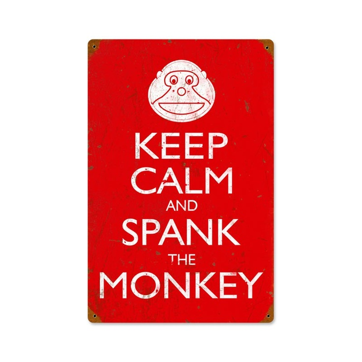 Vintage and Retro Wall Decor - JackandFriends.com - Keep Calm Spank Monkey Humor   Metal Sign 12 x 18 Inches, $44.97 (http://www.jackandfriends.com/keep-calm-spank-monkey-humor-metal-sign-12-x-18-inches/)