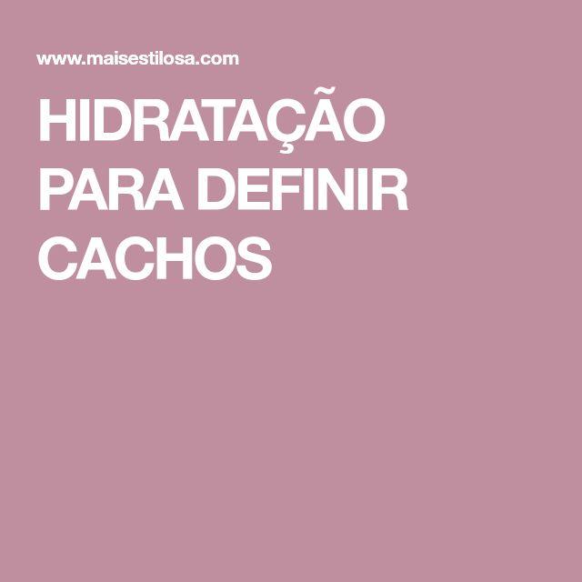 HIDRATAÇÃO PARA DEFINIR CACHOS