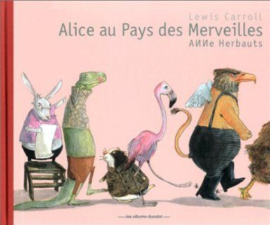 Alice au pays des merveilles • Lewis Carroll, Anne Herbauts illustrations. Casterman edition