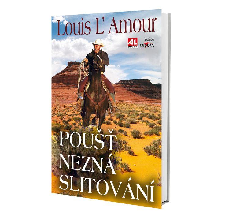 POUŠŤ NEZNÁ SLITOVÁNÍ - Louis L´Amour https://www.alpress.cz/poust-nezna-slitovani/